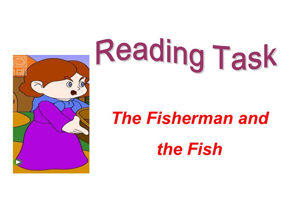 Reading Task The Fisherman and the Fish
